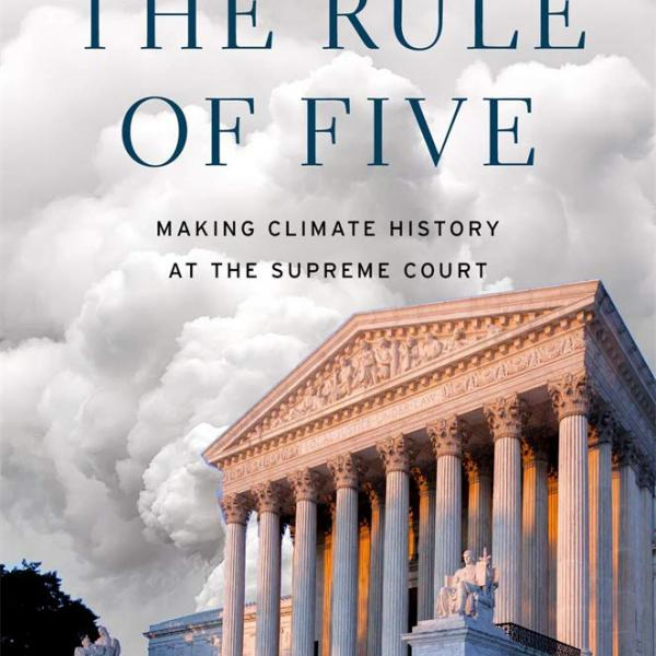Rule of Five: Making Climate History at the Supreme Court